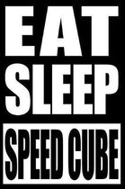 Eat Sleep Speed Cube Notebook for Speedcubers