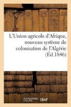 L'Union agricole d'Afrique, nouveau syst me de colonisation de l'Alg rie