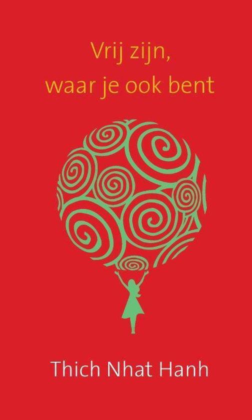Vrij zijn, waar je ook bent - Thich Nhat Hanh | Readingchampions.org.uk