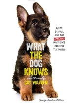 What the Dog Knows Young Readers Edition