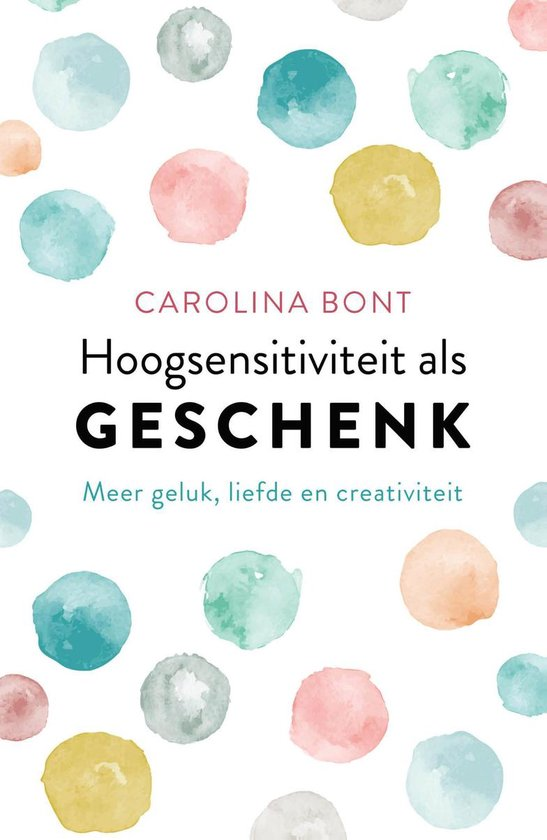 Hoogsensitiviteit als geschenk - Carolina Bont   Fthsonline.com
