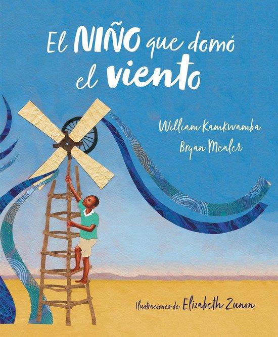 El nino que domo el viento (album ilustrado) / The Boy Who Harnessed the Wind