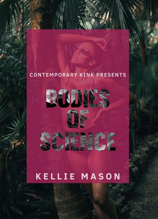 Contemporary Kink Presents: Bodies of Science