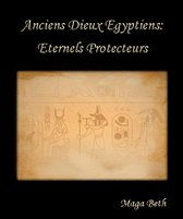 Anciens Dieux Egyptiens: Eternels Protecteurs