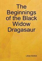 The Beginnings of the Black Widow Dragasaur