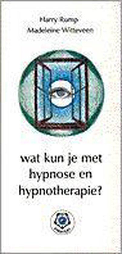 Wat kun je met hypnose en hypnotherapie? - H. Rump |