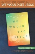 An Outline Guide for WE WOULD SEE JESUS by Roy and Revel Hession (Teacher's Edition)