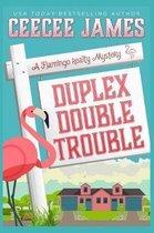 Duplex Double Trouble