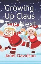 Growing Up Claus The Next Santa