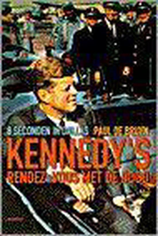 Kennedy's rendez-vous met de dood - Paul de Bruyn | Fthsonline.com