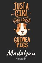 Just A Girl Who Loves Guinea Pigs - Madalynn - Notebook