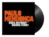 Paulo Mendonca - Does Anybody Wanna Funk?