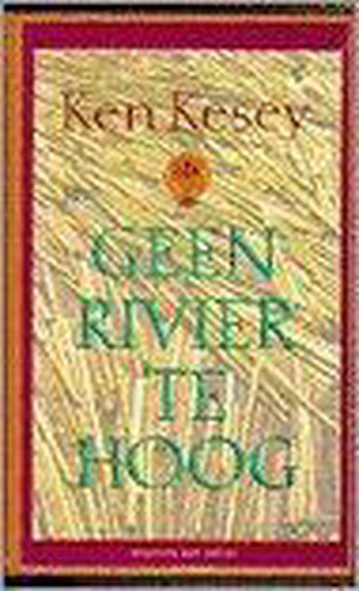 Geen rivier te hoog - Ken Kesey |