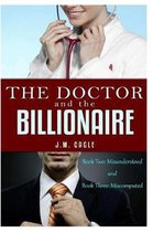 The Doctor and The Billionaire, Book Two and Book Three