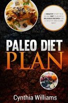 PALEO DIET PLAN A Healthy Start To A 30-Day Diet Plan With Delicious Recipes For