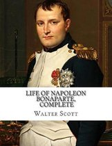 Life of Napoleon Bonaparte, Complete
