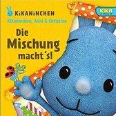 Kikaninchen, Anni & Christian - Die Mischung macht's!