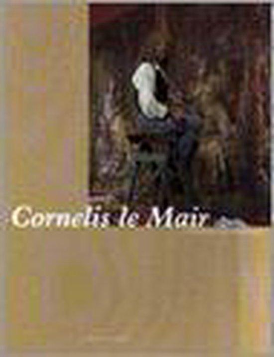 Cornelis le Mair: schilderijen & tekeningen - none |