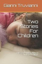 Two Stories For Children