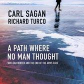 Path Where No Man Thought, A