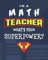I'm A Math Teacher What's Your Superpower?