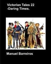 Victorian Tales 22 - Daring Times.