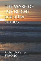 THE WAKE OF JOE BLIGHT and other stories