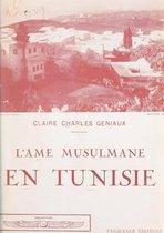 L'âme musulmane en Tunisie