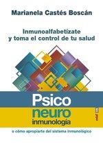 Psiconeuroinmunología. Inmunoalfabetízate y toma el control de tu salud