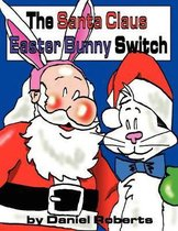 The Santa Claus Easter Bunny Switch