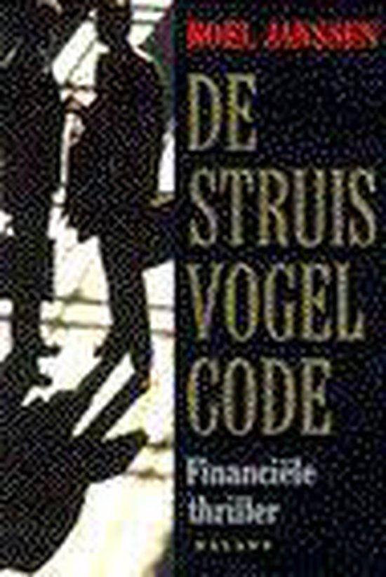 De struisvogel-code - Financiële thriller - Roel Janssen |