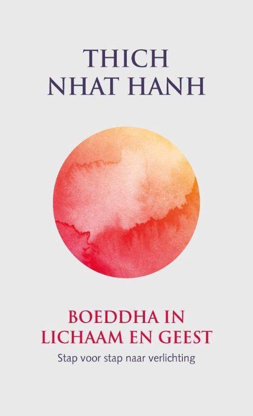 Boeddha in lichaam en geest - Thich Nhat Hanh |