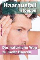 Haarausfall stoppen ? Der nat rliche Weg zu mehr Haaren