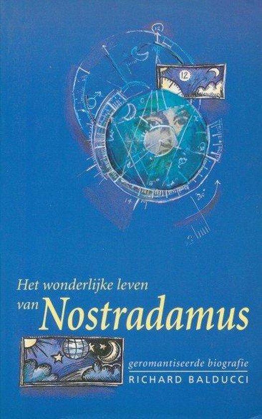 Het wonderlijke leven van nostradamus - Richard Balducci  
