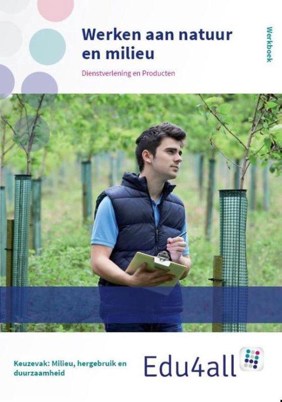 Edu4all DP - Werken aan natuur en milieu dienstverlening en producten Werkboek - Hannah Mai van Dijkhuizen | Readingchampions.org.uk