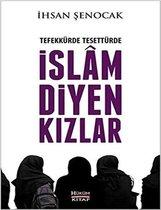 Senocak, I: Tefekkürde, Tesettürde Islam Diyen Kizlar