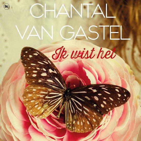 Ik wist het - Chantal van Gastel |