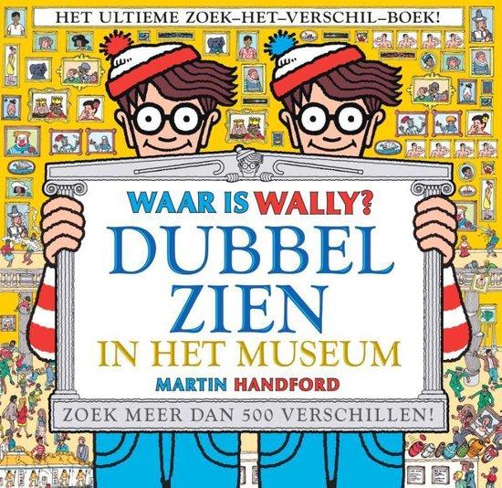 Waar is Wally - Dubbel zien in het museum! - Martin Handford |