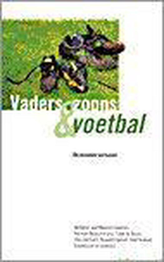 Vaders, Zoons & Voetbal - Maarten Spanjer |