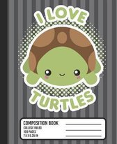I Love Turtles Composition Book