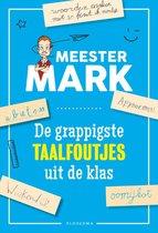Meester Mark  -   Meester Mark - de grappigste taalfoutjes uit de klas