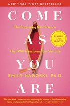 Come as You Are: Revised and Updated: The Surprising New Science That Will Transform Your Sex Li