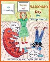 Opposite Day for Dinopotamus (8x10 paperback)