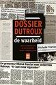 Dossier Dutroux, de waarheid