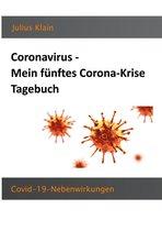 Coronavirus - Mein fünftes Corona-Krise Tagebuch