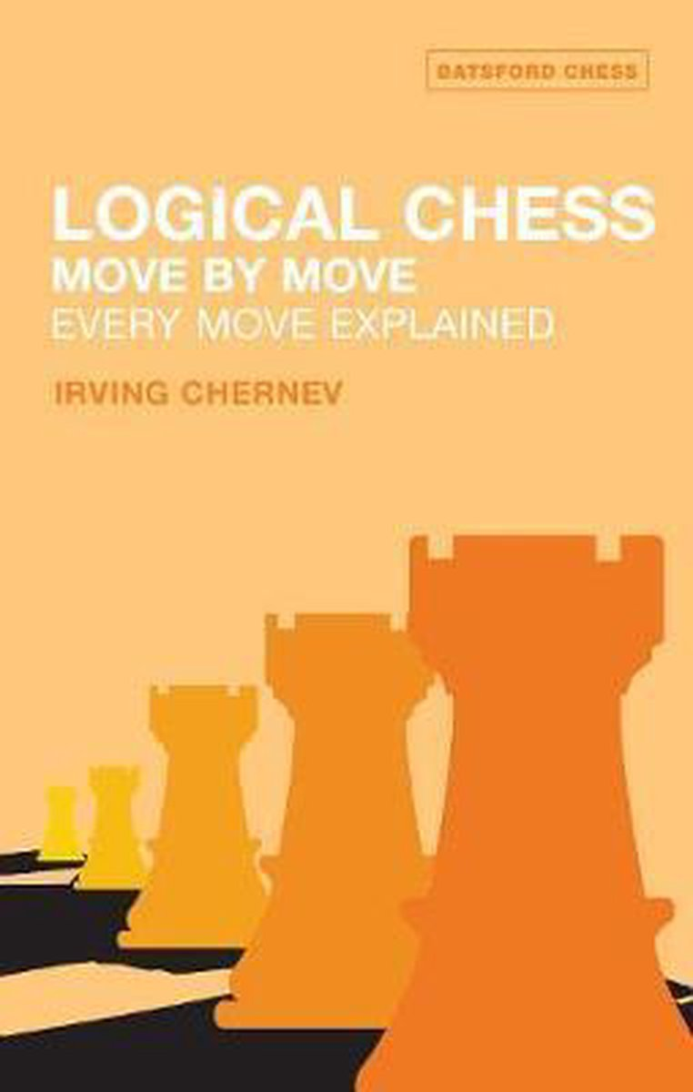 Logical Chess : Move By Move - Irving Chernev