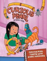 Curious Pearl Tinkers with Simple Machines