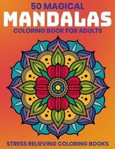 50 Magical Mandalas Coloring Book For Adults