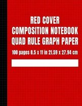Red Cover Composition Notebook Quad Rule Graph Paper: 100 Pages 8.5 x 11 in 21.59 x 27.94 cm