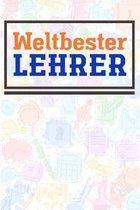 Weltbester Lehrer: Lehrer-Kalender im DinA 5 Format f�r Lehrerinnen und Lehrer Organizer Schuljahresplaner f�r P�dagogen Notizen